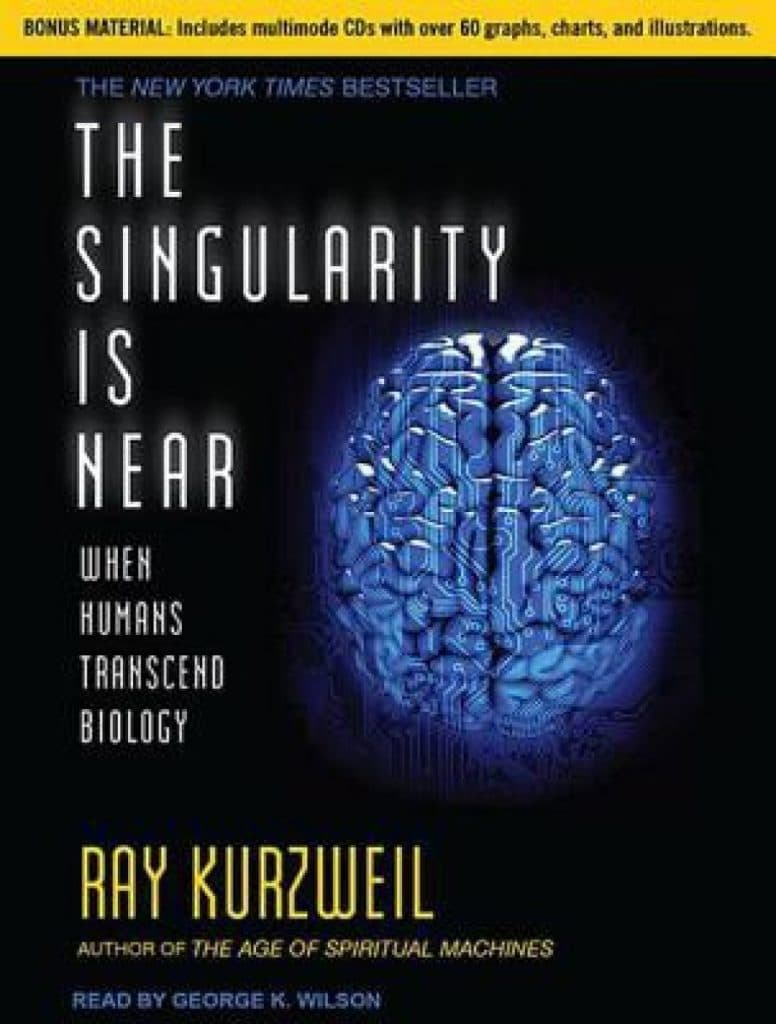The Singularity Is Near: When Humans Transcend Biology,  Ray Kurzweil, 2006